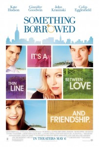 Something Borrowed: A Movie For Love, Friendship and Choices