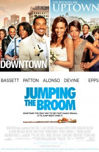 JUMPING THE BROOM- A MOVIE FOR THE FAMILY OF BRIDES AND GROOMS